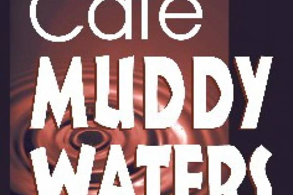 Muddy Waters Cafe (plus Ebb and Flow Restaurant)